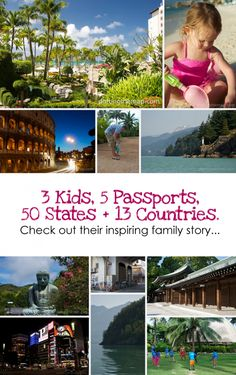 3 Kids, 5 Passports, 50 States + 13 Countries. #travel *How cool is that?!?