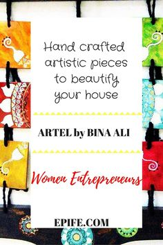 Female Entrepreneurs: Do you love artistic pieces? Artel by Bina Ali, is a flourishing online venture by a Pakistani entrepreneur to give power to underprivileged youth.