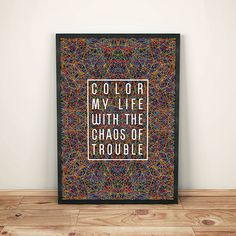 "Pôster ""Color my life with the chaos of trouble"" - FTC + Na Casa da Joana;"