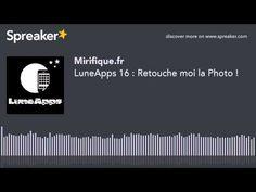 ▶ LuneApps 16 : Retouche moi la Photo ! - YouTube