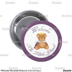 Welcome The Little Prince Button #teddy #bear #baby #prince #boy