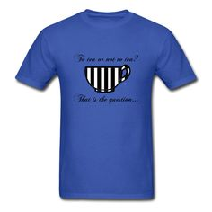 To Tea Or Not To Tea Men's Shirt T-Shirt | Spreadshirt | ID: 8170234