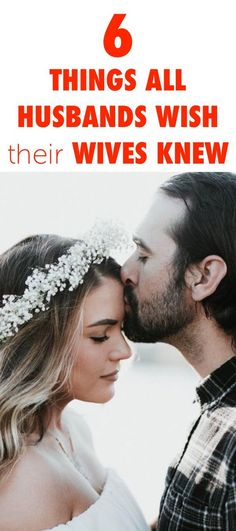 6 Things All Husbands Wish Their Wives Knew