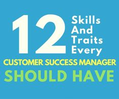 12 Key Skills And Traits Every Customer Success Manager Should Have Accounting Manager, Marketing Tools, Business Planning, Affiliate Marketing, Over The Years, Leadership, Management, Success, This Or That Questions
