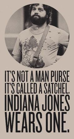 Film Quote  Its not a man purse its called a satchel.  Share Dis LOL!
