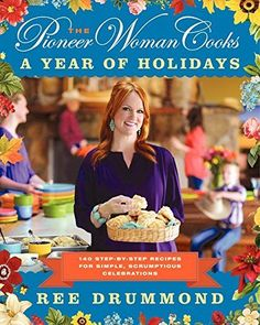 The Pioneer Woman Cooks: A Year of Holidays: 140 Step-by-Step Recipes for Simple, Scrumptious Celebrations by Ree Drummond http://www.amazon.com/dp/0062225227/ref=cm_sw_r_pi_dp_1rYtwb0FCN5Y7