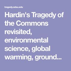 Hardin's Tragedy of the Commons revisited, environmental science, global warming, groundwater, surface water, diffusion, Victor Miguel Ponce Ap Environmental Science, Science Resources, Global Warming, Diffuser, Surface, Water, Gripe Water