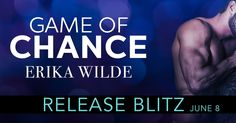 Game of Chance    by Erika Wilde    Publication Date: June 8th, 2017    Genre: Contemporary Romance       Game of Chance, a sexy STANDAL...