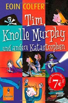Tim und das Geheimnis von Knolle Murphy Band 1 : Roman: Amazon.de: Eoin Colfer, Tony Ross, Max Bartholl, Brigitte Jakobeit: Bücher