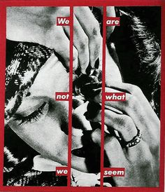 Barbara KRUGER :: Untitled [We are not what we seem], 1988