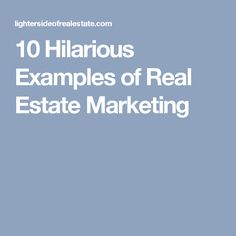 10 Hilarious Examples of Real Estate Marketing
