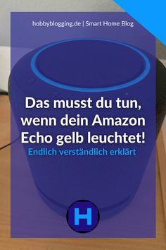 Ich zeige dir in meinem Blogartikel, warum der Amazon Echo manchmal gelb leuchtet und wie du diesen Ring wieder los wirst! Amazon Echo, Yellow Rings