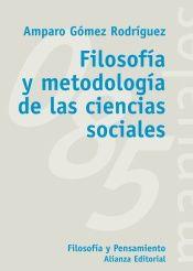 Filosofía y metodología de las ciencias sociales / Amparo Gómez Rodríguez