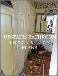 UPSTAIRS BATHROOM RENOVATION PLANS-Here's how we plan for any renovation!