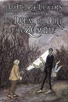 John Bellairs is one of my favorite authors! Once I pick up one of his books, I can't put it down. The Drum, the Doll, and the Zombie by John Bellairs completed by Brad Strickland, Edward Gorey cover illustration Up Book, Book Nerd, Wells, Edward Gorey Books, Edward Lear, American Artists, Cover Art, Childrens Books, Reading