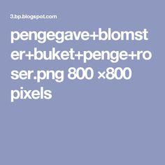 pengegave+blomster+buket+penge+roser.png 800 ×800 pixels