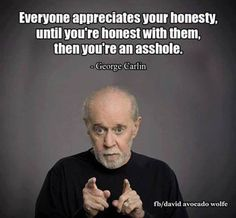 17 Fun Facts about George Carlin Amazing Quotes, Great Quotes, Quotes To Live By, Me Quotes, Funny Quotes, Funny Memes, Inspirational Quotes, Anger Quotes, Funniest Memes