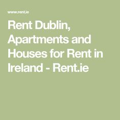 Rent Dublin, Apartments and Houses for Rent in Ireland - Rent.ie