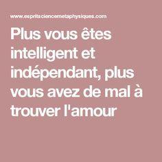 Plus vous êtes intelligent et indépendant, plus vous avez de mal à trouver l'amour