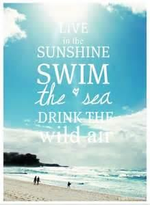 Live in the sunshine - always!