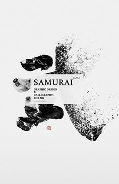 SAMURAI 武士 387.8mm x 602.6mm Calligraphy & Graphic Design: Lok Ng Photography: Aaron Tang