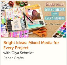 Bright Ideas - Mixed Media for Every Project - Add a stunning dash of color to projects with mixed-media scrapbooking and art journaling techniques! Color enthusiast Olya Schmidt shows you how to transform blank pages into bold, beautiful designs. Lifetime access/money-back guarantee.