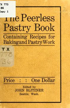 The peerless pastry book containing recipes for...