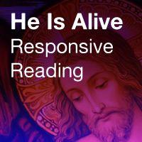 He Is Alive: Responsive Reading Script
