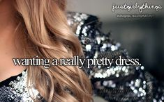 Oh so girly♥. Hey, maybe I would wear a dress for once.