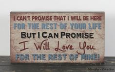I CAN PROMISE I WIL LOVE YOU FOR THE REST OF MINE Handmade Primitive Sign Block