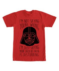 This Red Star Wars 'I'm Not Saying You're Wrong' Tee - Men's Regular is perfect! #zulilyfinds