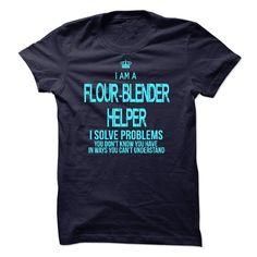 (Tshirt Cool T-Shirt) I am a Flour-Blender Helper Teeshirt Online Hoodies, Tee Shirts