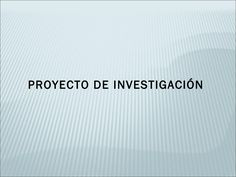 El Proyecto de investigación. El Planteamiento del problema by César Calizaya via slideshare