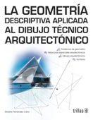 LIBROS TRILLAS: GEOMETRIA DESCRIPTIVA APLICADA AL DIBUJO TECNICO A...