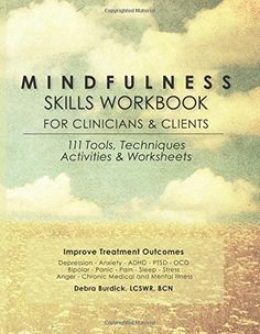 Mindfulness Skills Workbook for Clinicians and Clients: 111 Tools, Techniques, Activities & Worksheets by Debra Burdick http://www.amazon.com/dp/1936128454/ref=cm_sw_r_pi_dp_-7LOub12GW2VX