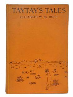 Taytay's Tales by Elizabeth W. De Huff 1st 1922 Illustrated Native American VG
