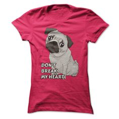 DONT BREAK MY HEART T-Shirts, Hoodies. CHECK PRICE ==► https://www.sunfrog.com/Pets/DONT-BREAK-MY-HEART-Ladies.html?id=41382