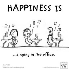 Happiness is singing in the office