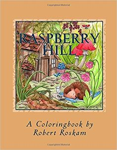 Raspberry Hill: Robert Roskam: 9781986593328: Amazon.com: Books Adult Coloring, Coloring Books, Colouring, Page Online, Best Web, Cute Drawings, My Books, Raspberry, Illustration