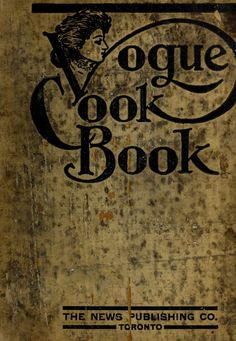 """Vogue Cook Book"" (1900) Published By The News Publishing Company"