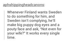 It works every time. Finland, I love you.