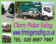 To Cherry Picker Ealing now only log on: http://www.firmingerroofing.co.uk/Cherry-Picker-Hire/