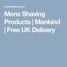 Mens Shaving Products | Mankind | Free UK Delivery