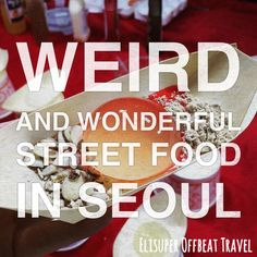 Weird and wonderful street foods you must try in Myeongdong, Seoul | Elisuper Offbeat Travel - http://www.elisuperoffbeattravel.com/2015/07/seoul-offbeat-myeongdong-street-food/