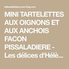 MINI TARTELETTES AUX OIGNONS ET AUX ANCHOIS FACON PISSALADIERE - Les délices d'Hélène