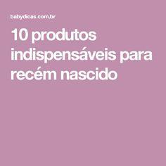10 produtos indispensáveis para recém nascido