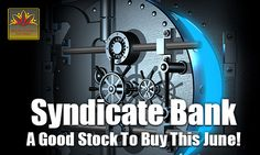 Syndicate bank is looking ahead to elevate the capital base. Analysts at DynamicLevels perceive Syndicate Bank to be one of the best stocks to buy for June.