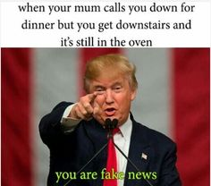 I can seriously see Trump saying this to his mother. LOL!!!  : D