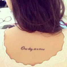 "Pin for Later: 44 Quote Tattoos That Will Change Your Life ""One day at a time."""
