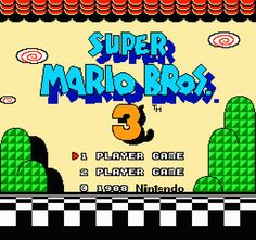 Super Mario Bros 3, I loved this game!!! I almost beat it, and then our nuntendo died =(